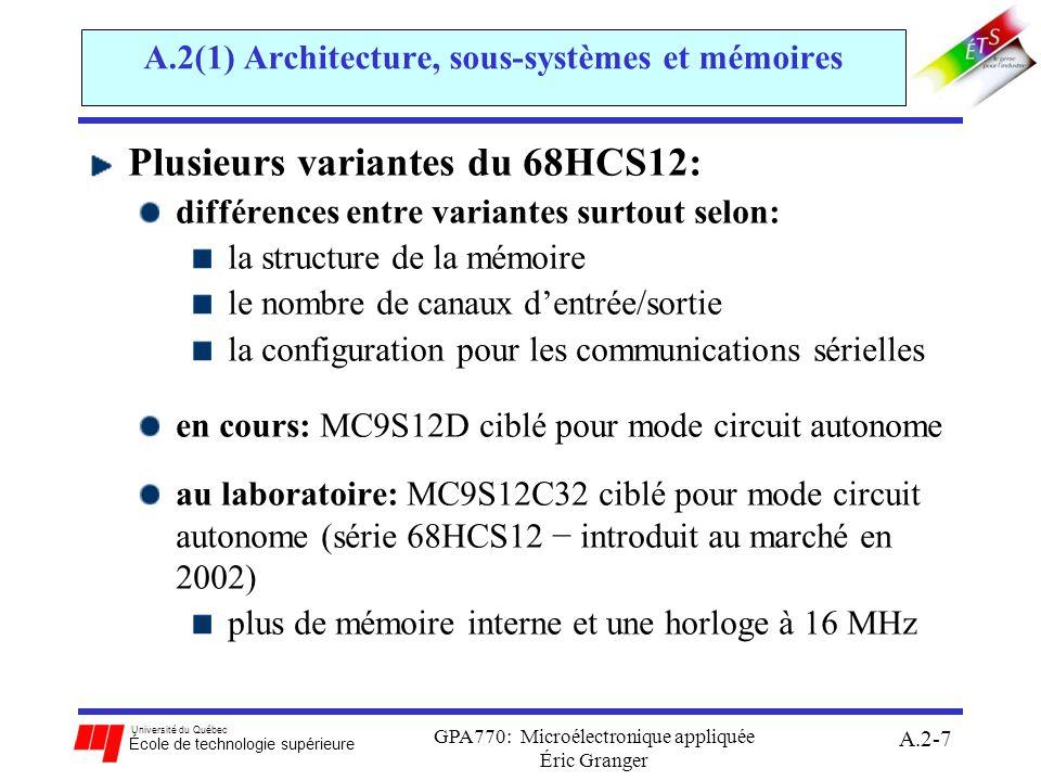 Université du Québec École de technologie supérieure GPA770: Microélectronique appliquée Éric Granger A.2-18 A.2(2) Instructions du 68HC12 Format dinstructions en assembleur: étiquetteop-codeopérant(s) commentaires debut:LDAA#$FC;charger lacc.