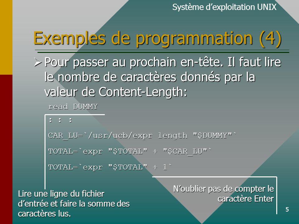 5 Exemples de programmation (4) Pour passer au prochain en-tête. Il faut lire le nombre de caractères donnés par la valeur de Content-Length: Pour pas