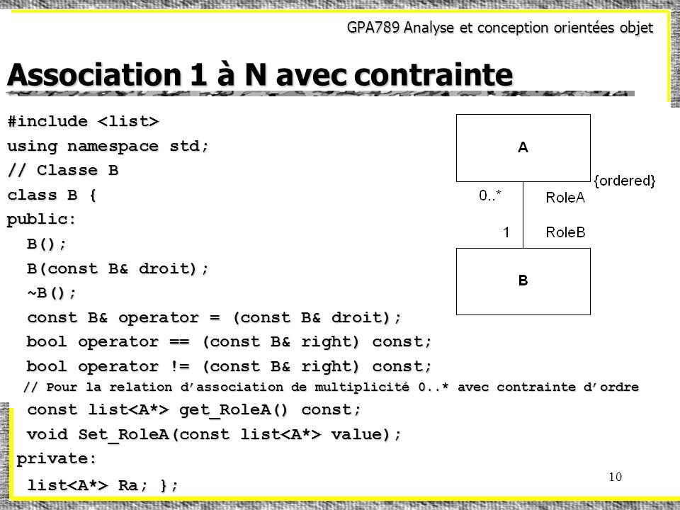 GPA789 Analyse et conception orientées objet 10 Association 1 à N avec contrainte #include #include using namespace std; // Classe B class B { public: