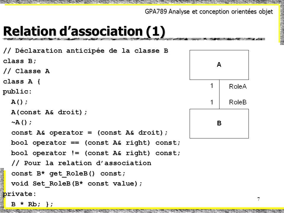 GPA789 Analyse et conception orientées objet 7 Relation dassociation (1) // Déclaration anticipée de la classe B class B; // Classe A class A { public