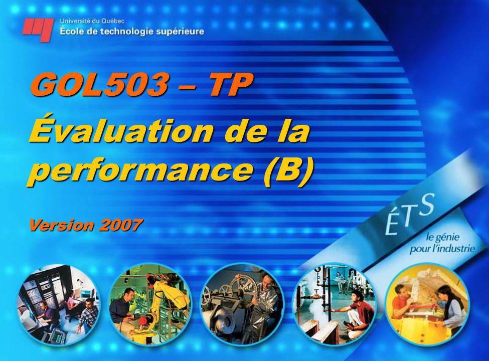 GOL503 – TP Évaluation de la performance (B) Version 2007