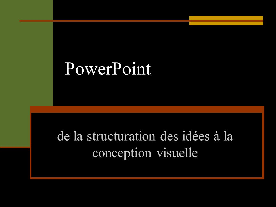 PowerPoint de la structuration des idées à la conception visuelle