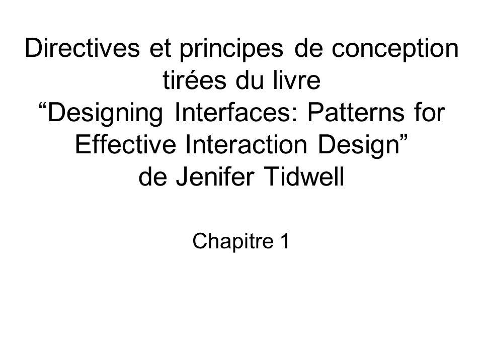 Directives et principes de conception tirées du livre Designing Interfaces: Patterns for Effective Interaction Design de Jenifer Tidwell Chapitre 2