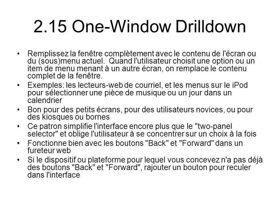 2.15 One-Window Drilldown Remplissez la fenêtre complètement avec le contenu de l écran ou du (sous)menu actuel.