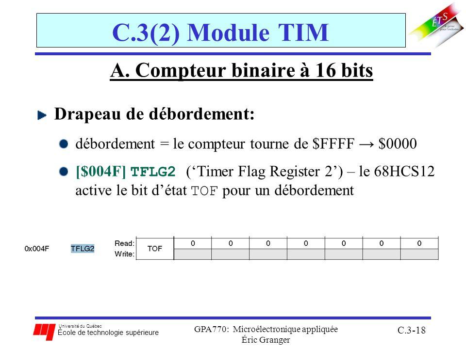 Université du Québec École de technologie supérieure GPA770: Microélectronique appliquée Éric Granger C.3-18 C.3(2) Module TIM A. Compteur binaire à 1