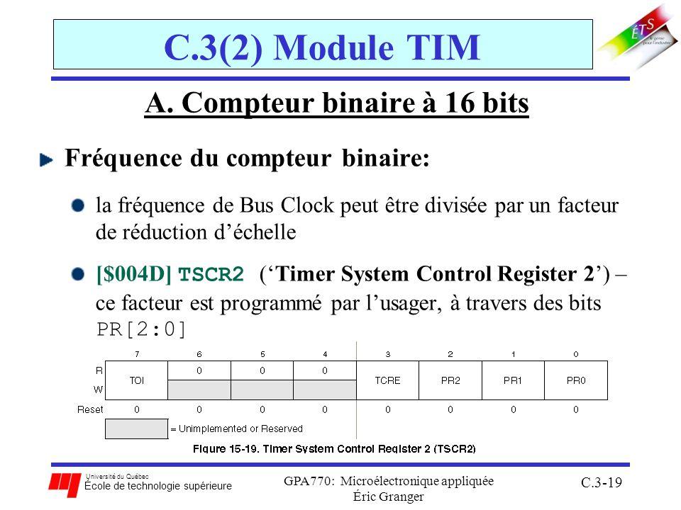 Université du Québec École de technologie supérieure GPA770: Microélectronique appliquée Éric Granger C.3-19 C.3(2) Module TIM A. Compteur binaire à 1
