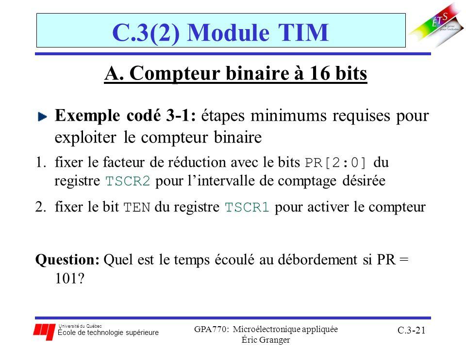 Université du Québec École de technologie supérieure GPA770: Microélectronique appliquée Éric Granger C.3-21 C.3(2) Module TIM A. Compteur binaire à 1