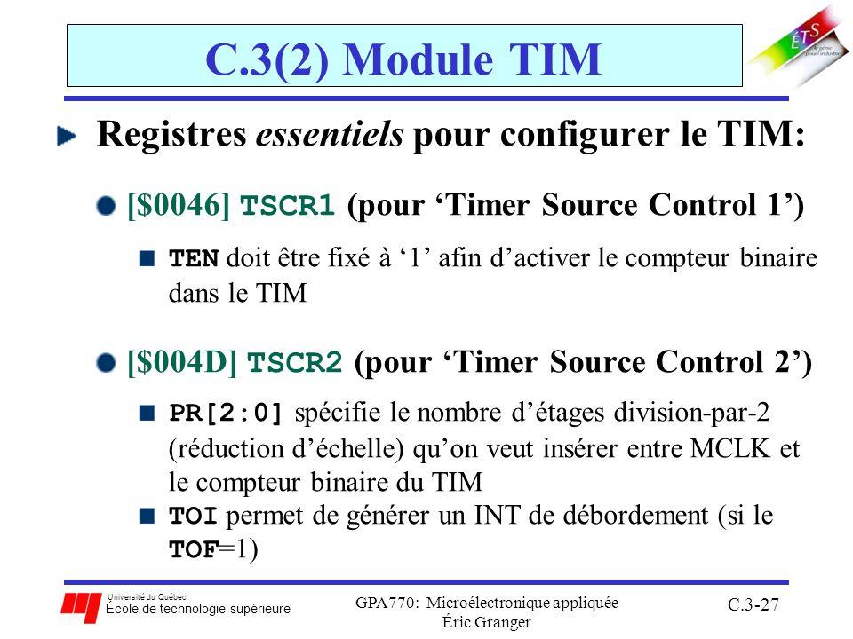 Université du Québec École de technologie supérieure GPA770: Microélectronique appliquée Éric Granger C.3-27 C.3(2) Module TIM Registres essentiels po