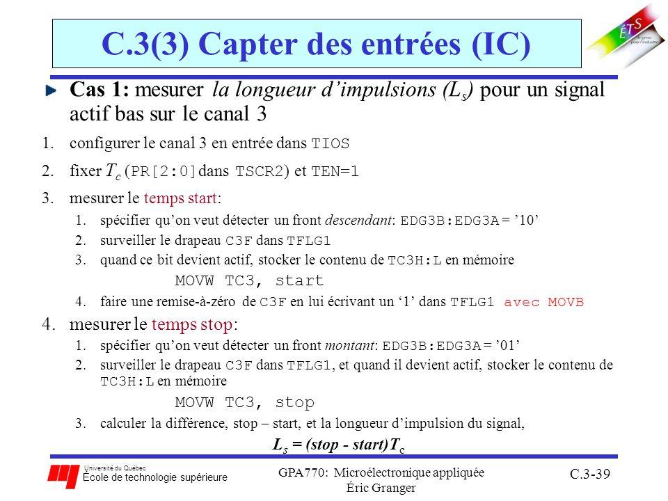 Université du Québec École de technologie supérieure GPA770: Microélectronique appliquée Éric Granger C.3-39 C.3(3) Capter des entrées (IC) Cas 1: mes