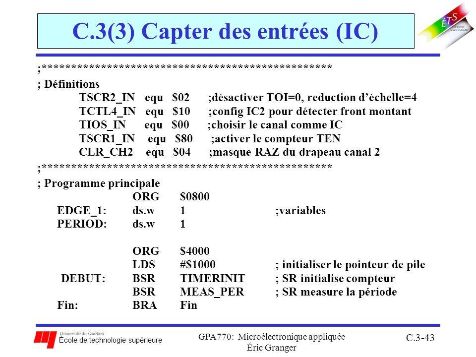 Université du Québec École de technologie supérieure GPA770: Microélectronique appliquée Éric Granger C.3-43 C.3(3) Capter des entrées (IC) ;*********