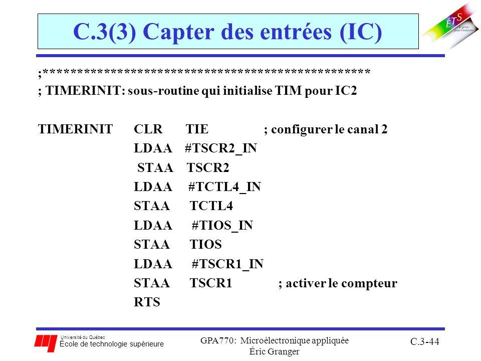 Université du Québec École de technologie supérieure GPA770: Microélectronique appliquée Éric Granger C.3-44 C.3(3) Capter des entrées (IC) ;*********