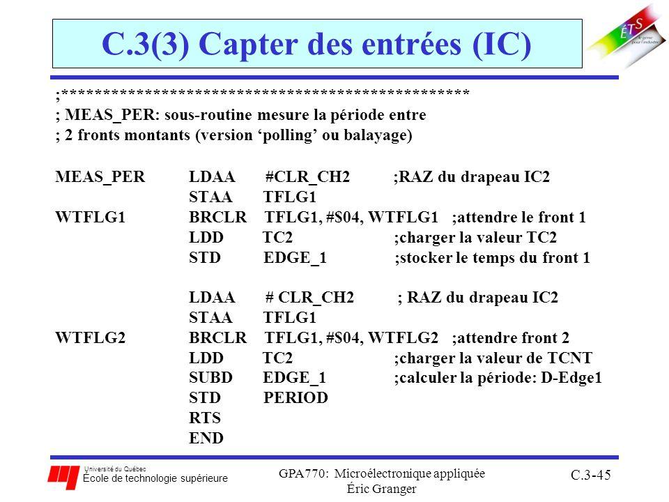 Université du Québec École de technologie supérieure GPA770: Microélectronique appliquée Éric Granger C.3-45 C.3(3) Capter des entrées (IC) ;*********