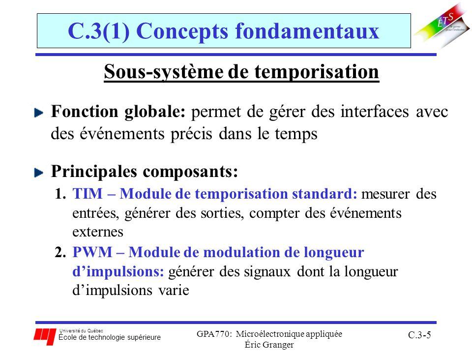 Université du Québec École de technologie supérieure GPA770: Microélectronique appliquée Éric Granger C.3-26 C.3(2) Module TIM Ensemble des registres TIM pour IC/OC: TIOS EQU $0040 ;choix (capter entrées)/(comparer sorties) CFORC EQU $0041 ;comparaison forcé OC7M EQU $0042 ;masque comparer sorties 7 OC7D EQU $0043 ;données comparer sorties 7 TCNT (hi):(lo)EQU $0044 ;valeur du compteur (haut) EQU $0045 ;valeur du compteur (bas) TSCR1 EQU $0046 ;contrôle du système 1 TCTL1- TCTL4 EQU $0048-004B ;contrôle des fronts 1-4 TIE – TSCR2 EQU $004C-$004D ;masques pour les interruptions 1-2 TFLG1 - TFLG2 EQU $004E-$004F ;drapeaux des interruptions 1-2 TC0 - TC7 EQU $0050-$005E ; capter entrées ou comparer sorties 0-7