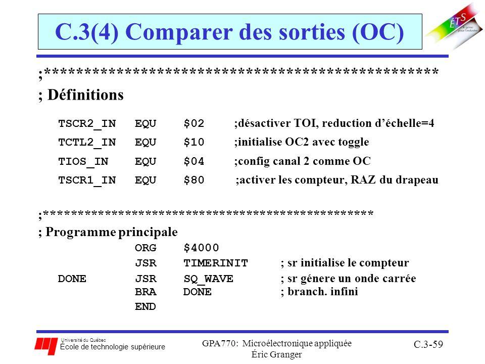 Université du Québec École de technologie supérieure GPA770: Microélectronique appliquée Éric Granger C.3-59 C.3(4) Comparer des sorties (OC) ;*******