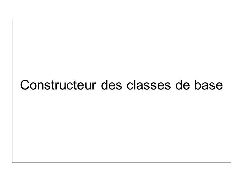 Constructeur des classes de base