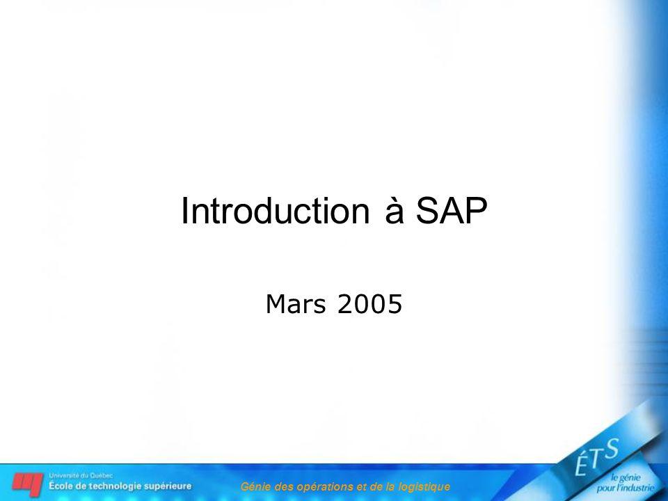 Génie des opérations et de la logistique Introduction à SAP Mars 2005