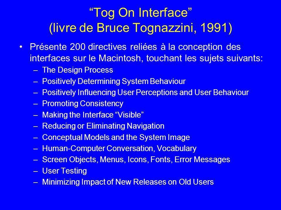 Tog On Interface (livre de Bruce Tognazzini, 1991) Présente 200 directives reliées à la conception des interfaces sur le Macintosh, touchant les sujet