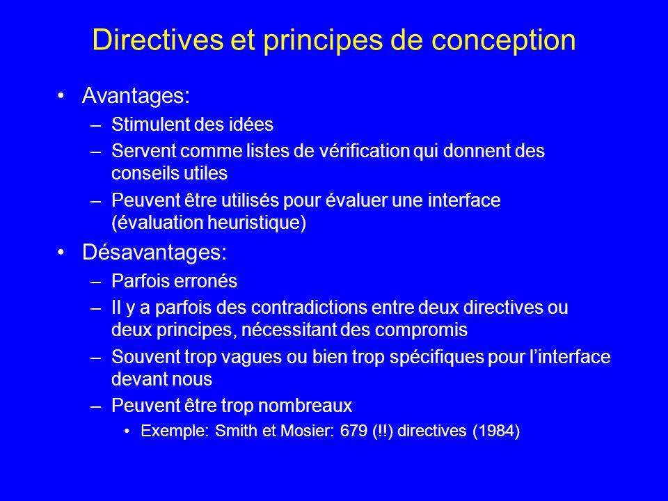 Directives et principes de conception Avantages: –Stimulent des idées –Servent comme listes de vérification qui donnent des conseils utiles –Peuvent ê