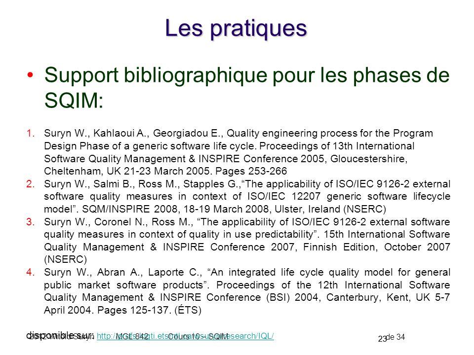 23 de 34 Cours 10 – SQIMMGL 8422012 Witold Suryn Les pratiques Support bibliographique pour les phases de SQIM: 1.