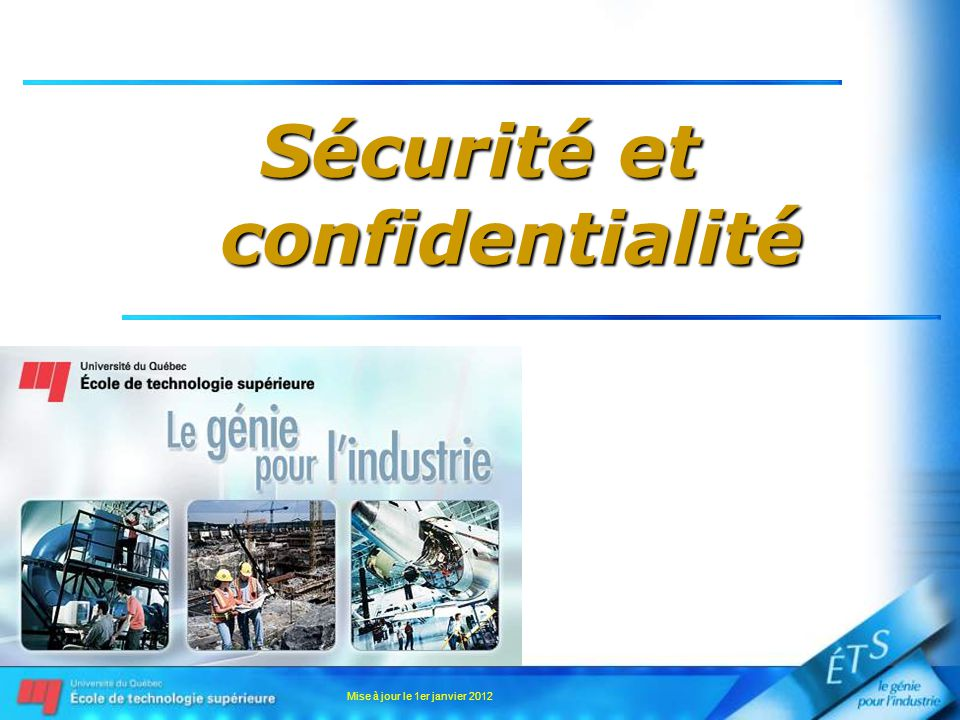 Mise à jour le 1er janvier 2012 Sécurité et confidentialité