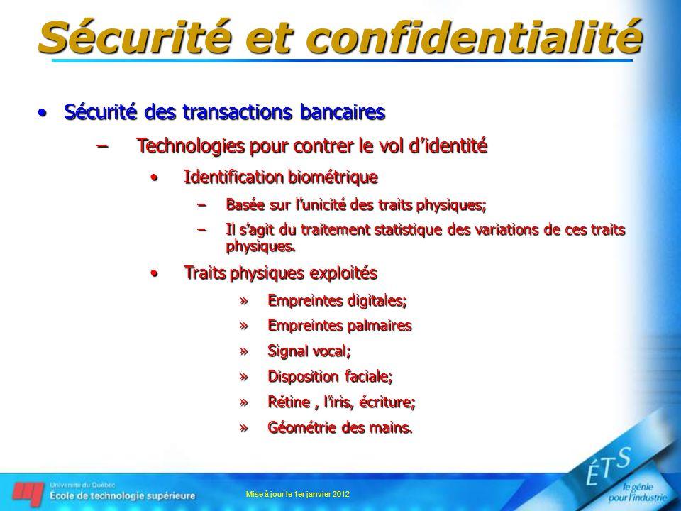 Sécurité et confidentialité Sécurité des transactions bancairesSécurité des transactions bancaires –Technologies pour contrer le vol didentité Identif