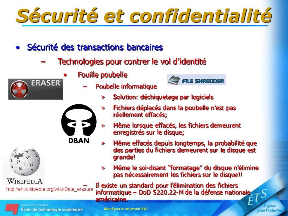 Mise à jour le 1er janvier 2007 Sécurité et confidentialité Sécurité des transactions bancairesSécurité des transactions bancaires –Technologies pour