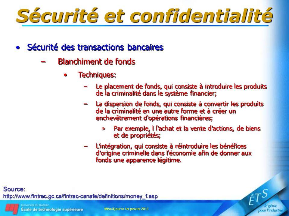 Sécurité et confidentialité Sécurité des transactions bancairesSécurité des transactions bancaires –Blanchiment de fonds Techniques:Techniques: –Le pl
