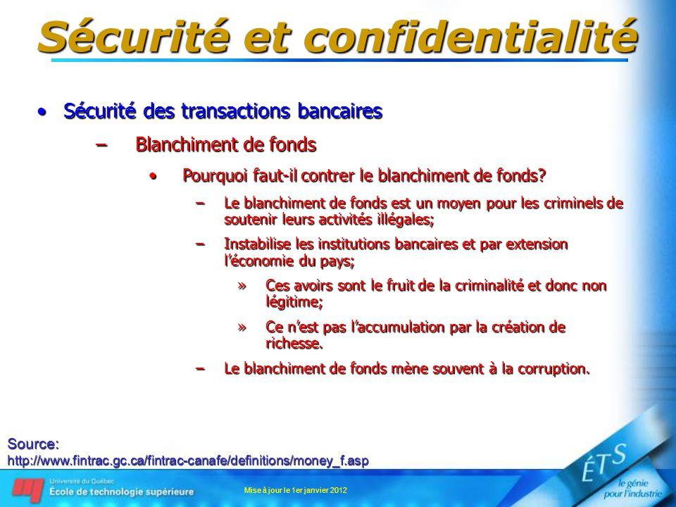 Sécurité et confidentialité Sécurité des transactions bancairesSécurité des transactions bancaires –Blanchiment de fonds Pourquoi faut-il contrer le b
