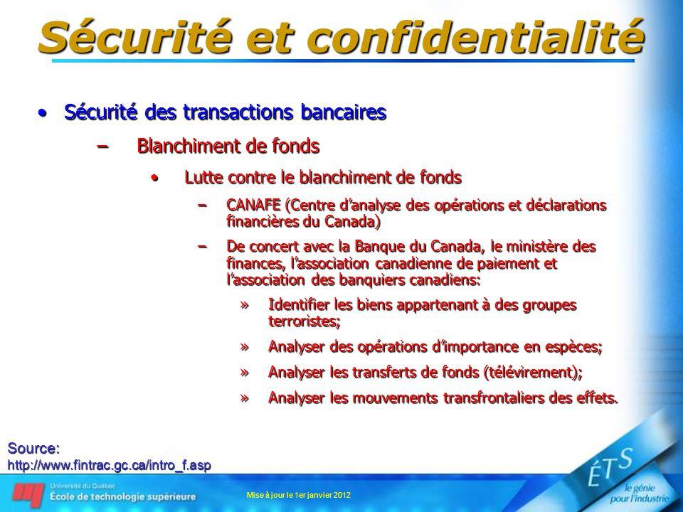 Sécurité et confidentialité Sécurité des transactions bancairesSécurité des transactions bancaires –Blanchiment de fonds Lutte contre le blanchiment d