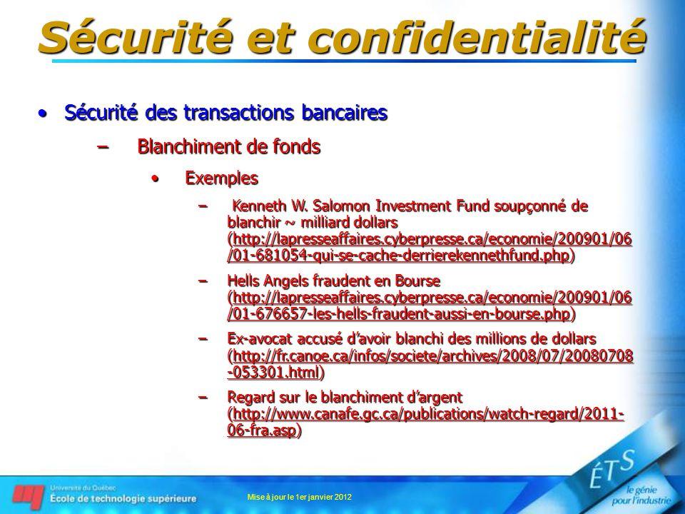 Sécurité et confidentialité Sécurité des transactions bancairesSécurité des transactions bancaires –Blanchiment de fonds ExemplesExemples – Kenneth W.
