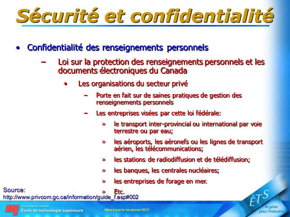 Sécurité et confidentialité Confidentialité des renseignements personnelsConfidentialité des renseignements personnels –Loi sur la protection des rens