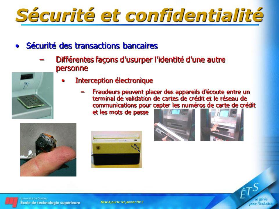 Sécurité et confidentialité Sécurité des transactions bancairesSécurité des transactions bancaires –Technologies pour contrer le vol didentité Anti-Spyware, -malwareAnti-Spyware, -malware –Techniques anti-spyware, anti-malware »Contrôle par liste daccès au noyau du système dexploitation; »Noyau (kernel) est un ensemble de routines de base permettant lw système dexploitation (ex: Windows, Linux, Mac, etc.) doffrir les services de haut niveau aux applications; »Les spyware et les malware désirent soutirer de linformation personnelle des utilisateurs, lidée est de maintenir une liste daccès gérée par le système dexploitation lui-même; »Laccès à ces données est accordé par le système avec lautorisation des utilisateurs.