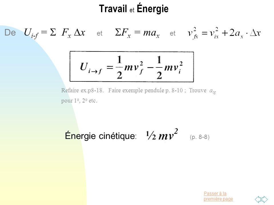 Passer à la première page Travail et Énergie De U i-f = F x x et F x = ma x et Refaire ex.p8-18.