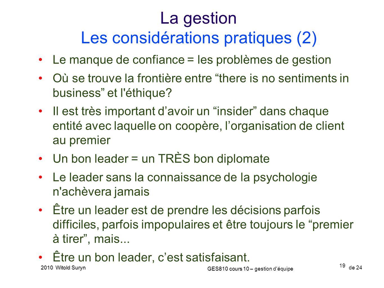19 GES810 cours 10 – GES810 cours 10 – gestion d'équipe de 24 2010 Witold Suryn Le manque de confiance = les problèmes de gestion Où se trouve la fron