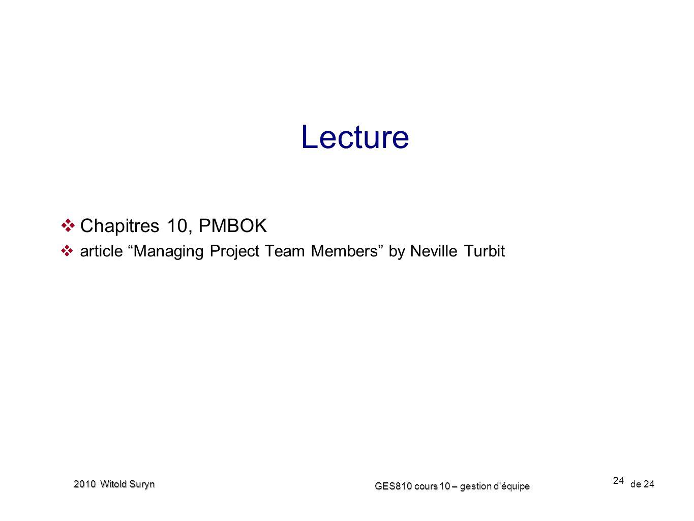 24 GES810 cours 10 – GES810 cours 10 – gestion d équipe de 24 2010 Witold Suryn Chapitres 10, PMBOK article Managing Project Team Members by Neville Turbit Lecture