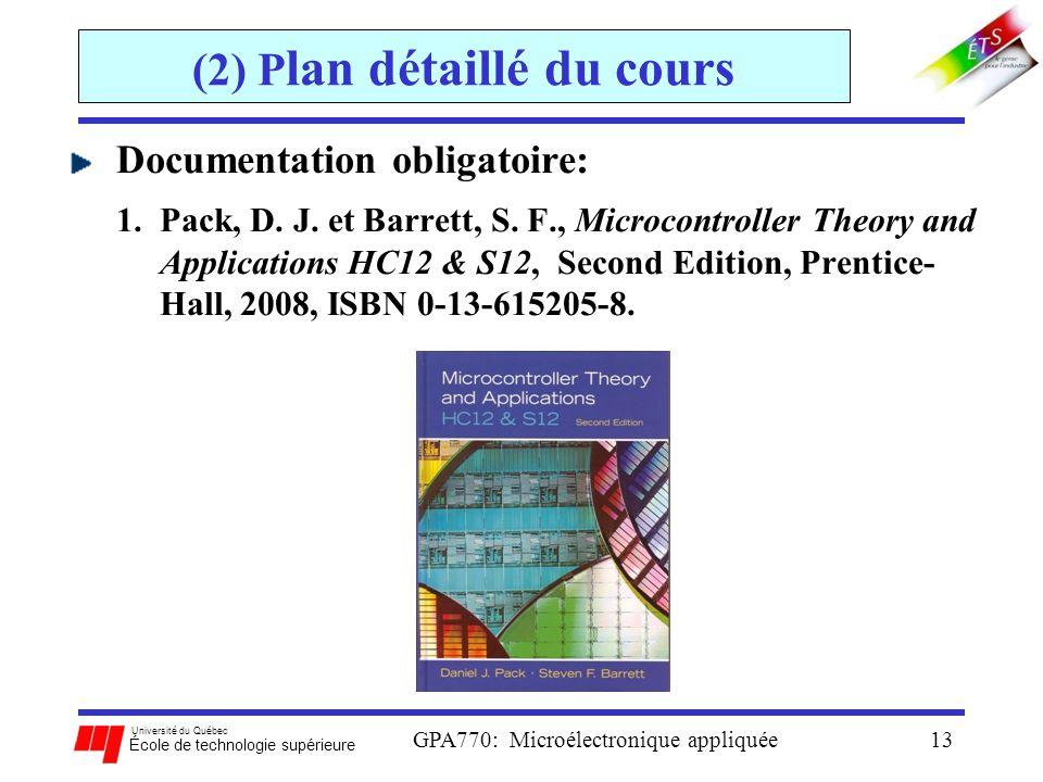 Université du Québec École de technologie supérieure GPA770: Microélectronique appliquée13 (2) P lan détaillé du cours Documentation obligatoire: 1.Pa