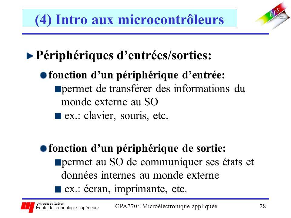 Université du Québec École de technologie supérieure GPA770: Microélectronique appliquée28 (4) Intro aux microcontrôleurs Périphériques dentrées/sorti