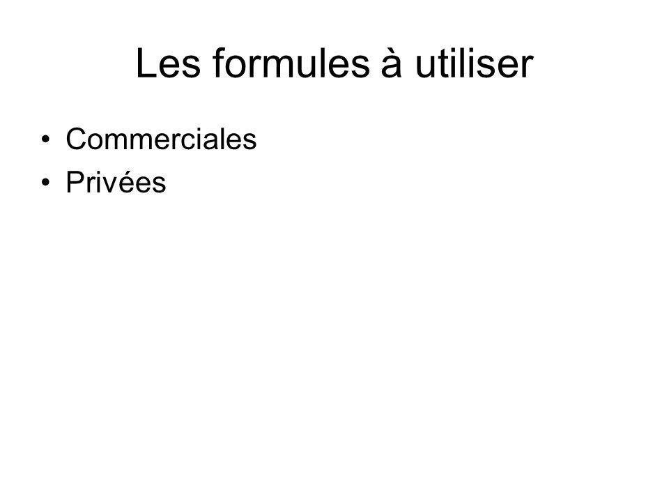 Les formules à utiliser Commerciales Privées