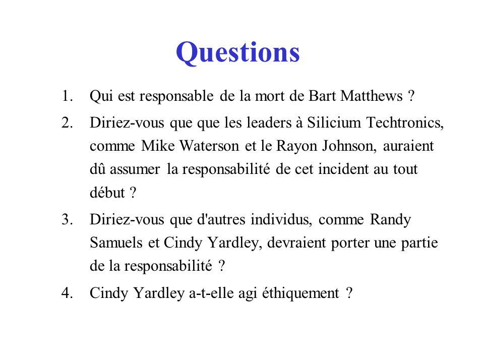 Questions 1.Qui est responsable de la mort de Bart Matthews .