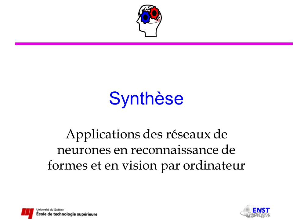 GPA-779 Application des réseaux de neurones et des systèmes experts synthèse - 2 Espace d entrée X Extraction des primitives Espace des primitives Y Système de décision Espace des décisions D 1- Reconnaissance de formes