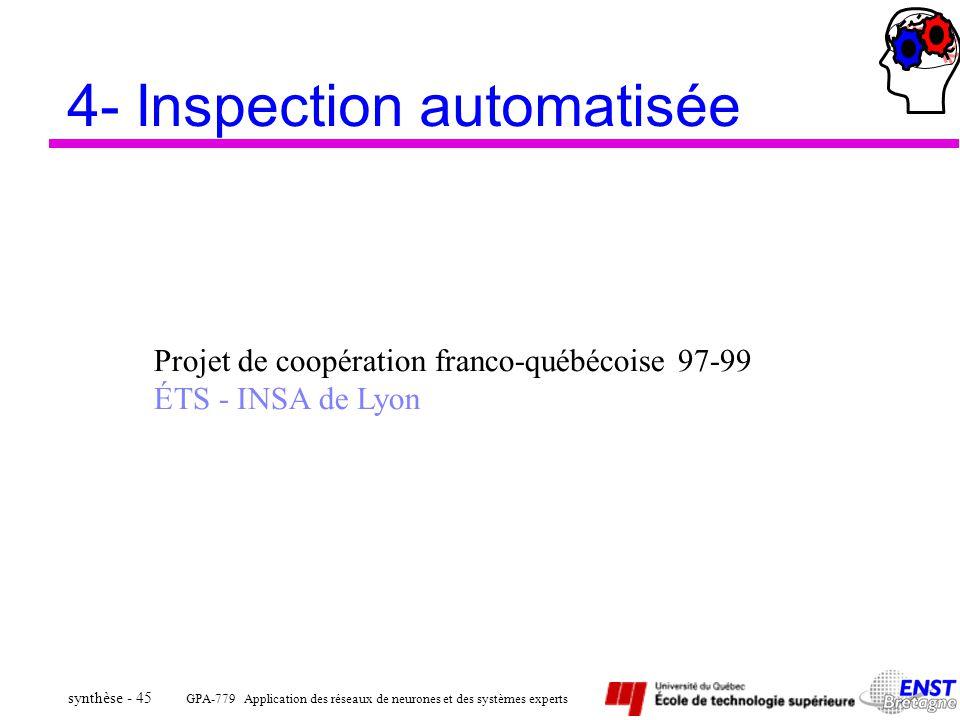 GPA-779 Application des réseaux de neurones et des systèmes experts synthèse - 45 4- Inspection automatisée Projet de coopération franco-québécoise 97