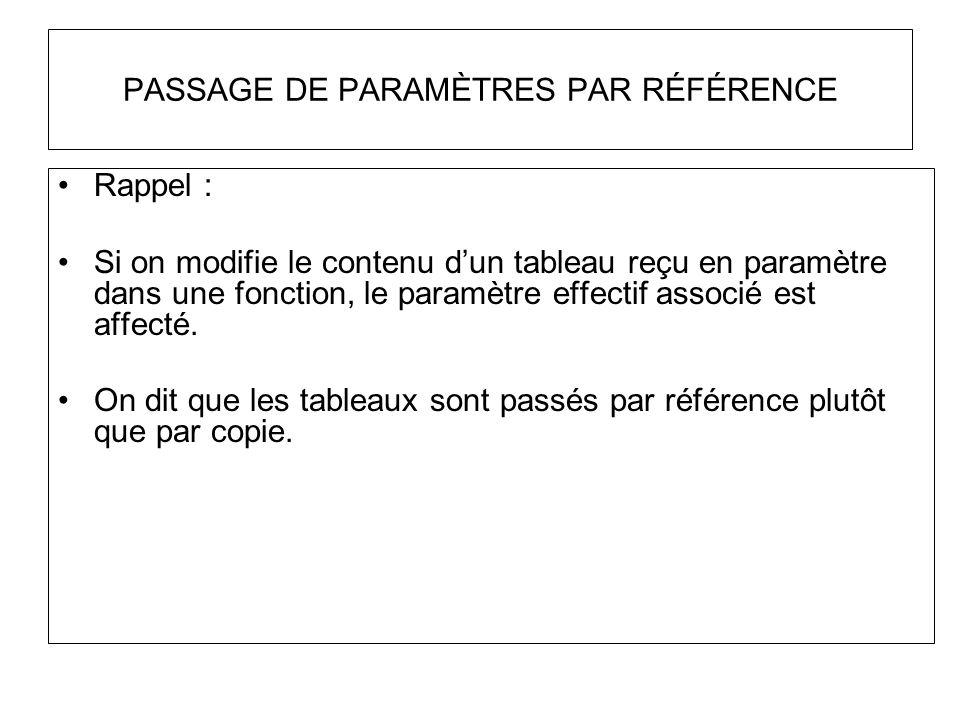 PASSAGE DE PARAMÈTRES PAR RÉFÉRENCE Nouveau : Il est possible dobtenir ladresse dune variable en mémoire à laide de & devant le nom de la variable (pensez scanf).
