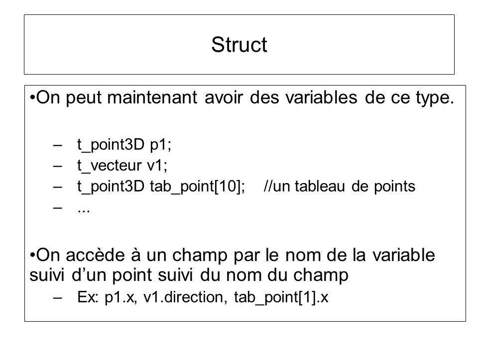 Struct On peut maintenant avoir des variables de ce type.
