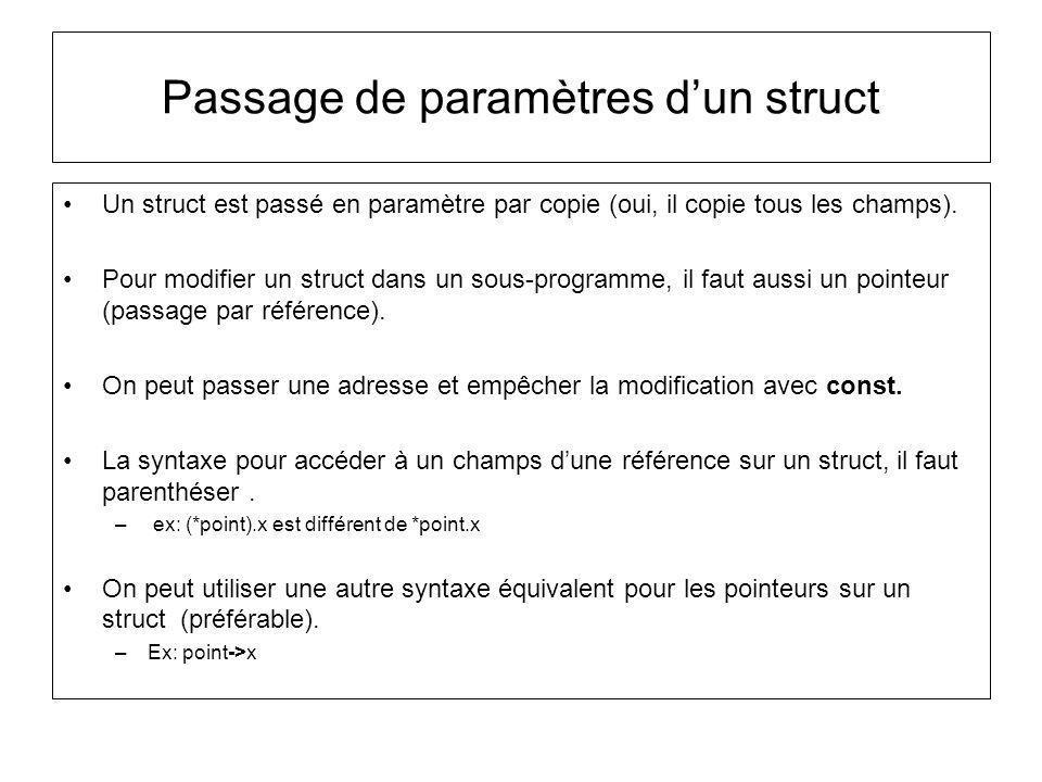 Un struct est passé en paramètre par copie (oui, il copie tous les champs).