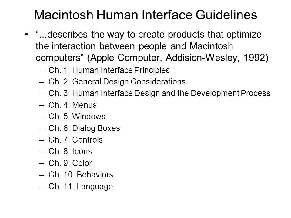 Principes de conception de Baecker Use multidisciplinary design teams –Software –User interface design –Social/behavioral science –Visual/graphic design –Domain expertise