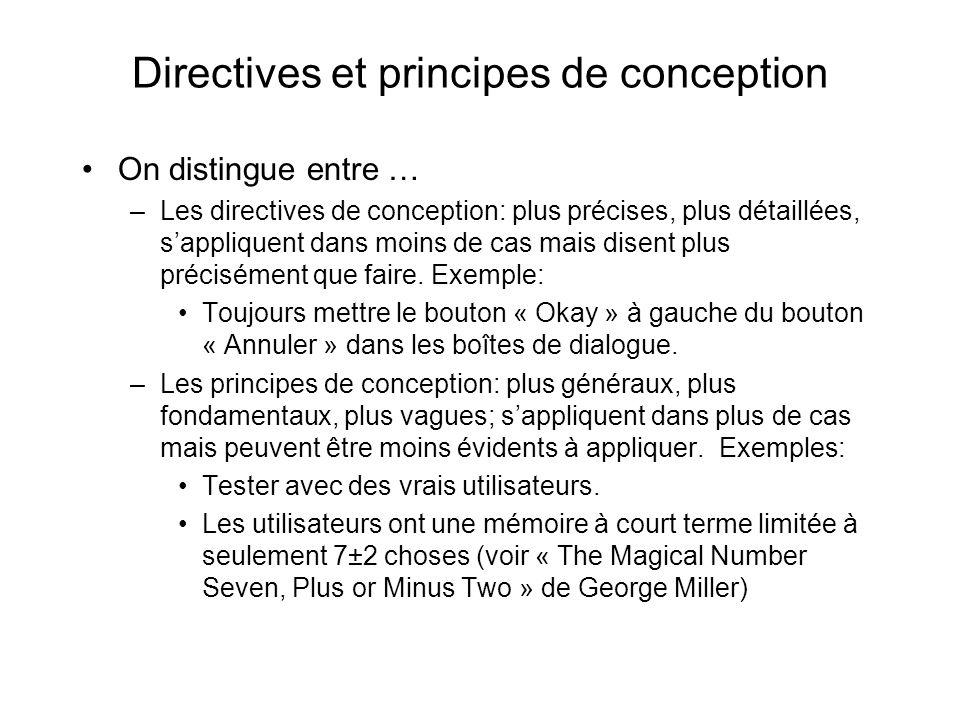 Directives et principes de conception On distingue entre … –Les directives de conception: plus précises, plus détaillées, sappliquent dans moins de cas mais disent plus précisément que faire.