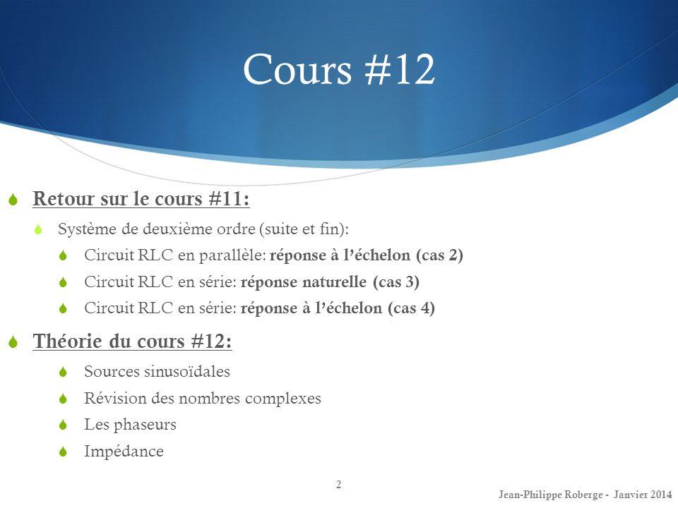 Cours #12 Retour sur le cours #11: Système de deuxième ordre (suite et fin): Circuit RLC en parallèle: réponse à léchelon (cas 2) Circuit RLC en série
