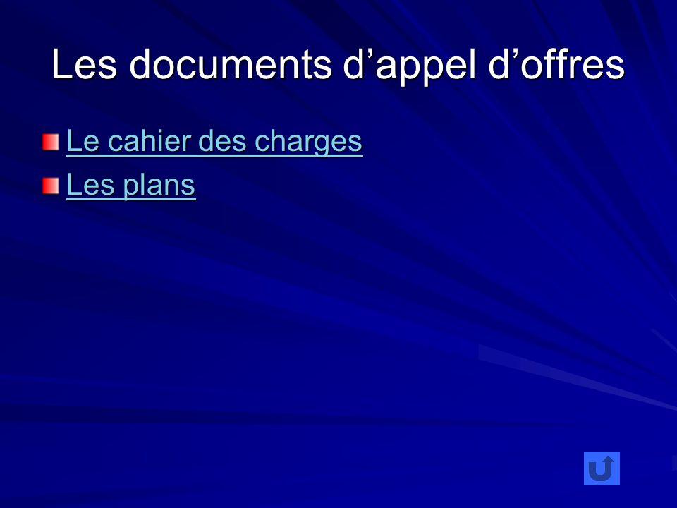 Les documents dappel doffres Le cahier des charges Le cahier des charges Les plans Les plans