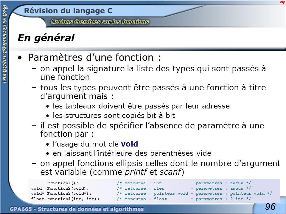96 En général Paramètres dune fonction : –on appel la signature la liste des types qui sont passés à une fonction –tous les types peuvent être passés