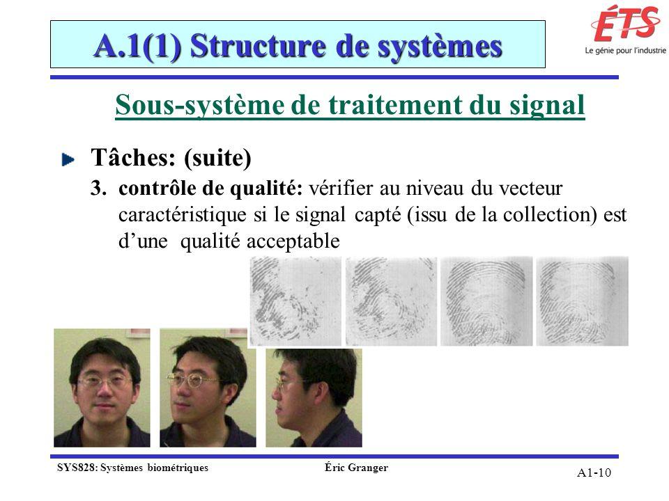 A1-10 Sous-système de traitement du signal Tâches: (suite) 3.contrôle de qualité: vérifier au niveau du vecteur caractéristique si le signal capté (is